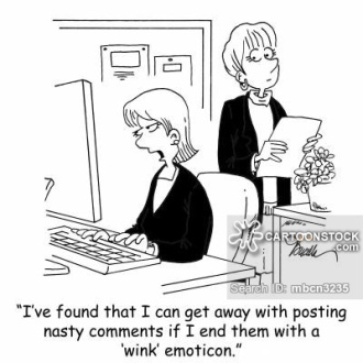 'I've found that I can get away with posting nasty comments if I end them with a 'wink' emoticon.'